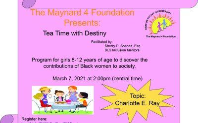The Maynard 4 Foundation Presents: Tea Time with Destiny